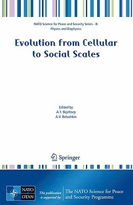 Evolution from Cellular to Social Scales By Skjeltorp, Arne T. (EDT)/ Belushkin, Alexander V. (EDT)